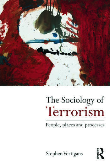The Sociology of Terrorism People, Places and Processes book cover