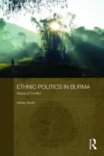 Ethnic Politics in Burma States of Conflict book cover