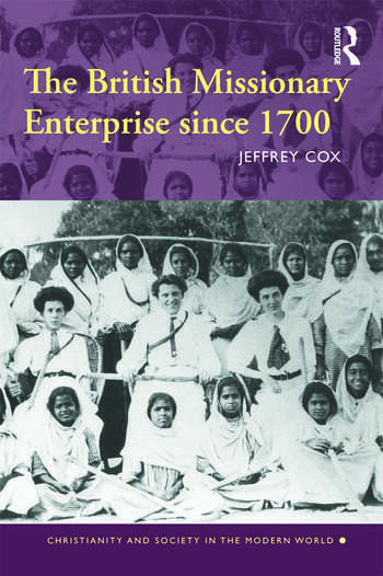 The British Missionary Enterprise since 1700 book cover