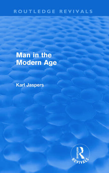 Man in the Modern Age (Routledge Revivals) book cover