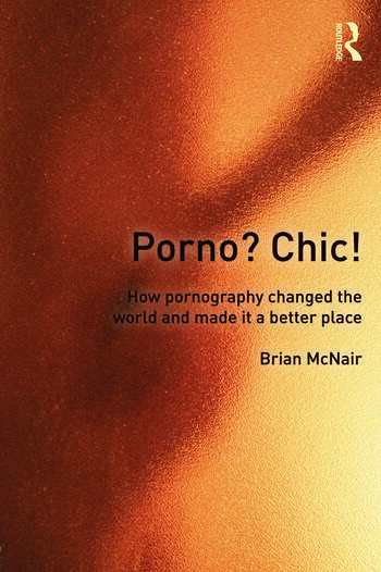 Porno? Chic! how pornography changed the world and made it a better place book cover