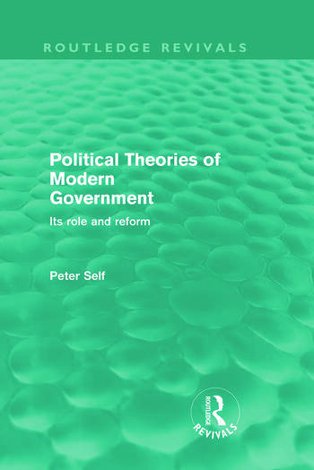 Political Theories of Modern Government (Routledge Revivals) Its Role and Reform book cover