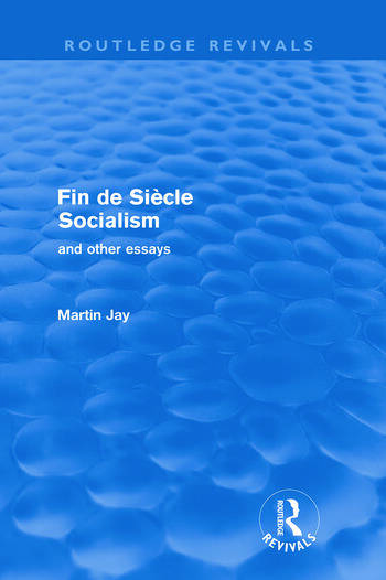 Fin de Siècle Socialism and Other Essays (Routledge Revivals) book cover