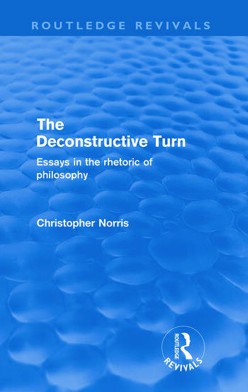 The Deconstructive Turn (Routledge Revivals) Essays in the Rhetoric of Philosophy book cover