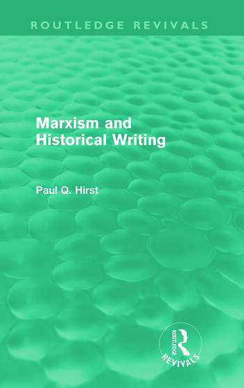 Marxism and Historical Writing (Routledge Revivals) book cover