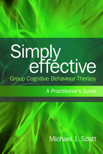 Simply Effective Group Cognitive Behaviour Therapy A Practitioner's Guide book cover