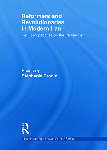 Reformers and Revolutionaries in Modern Iran New Perspectives on the Iranian Left book cover