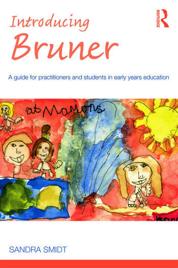 Introducing Bruner A Guide for Practitioners and Students in Early Years Education book cover