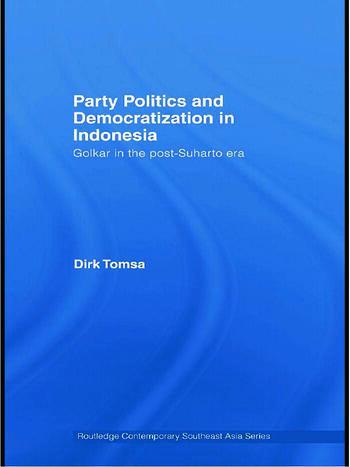 Party Politics and Democratization in Indonesia Golkar in the post-Suharto era book cover