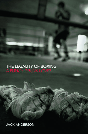 The Legality of Boxing A Punch Drunk Love? book cover