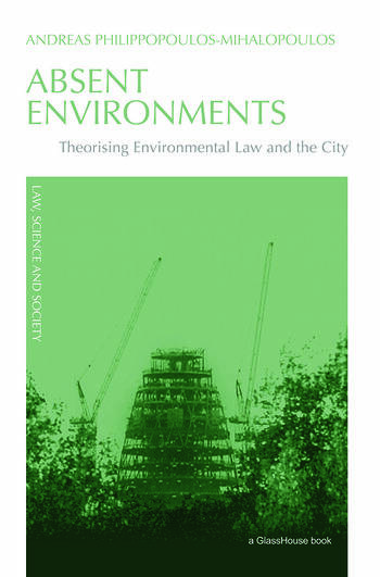 Absent Environments Theorising Environmental Law and the City book cover