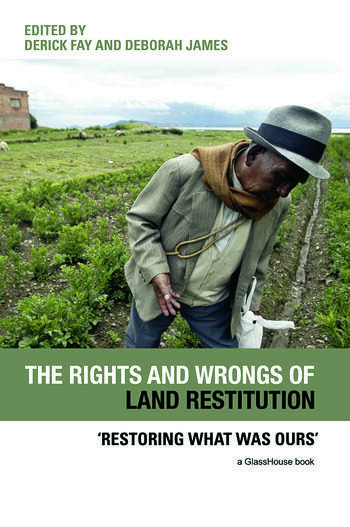 The Rights and Wrongs of Land Restitution 'Restoring What Was Ours' book cover