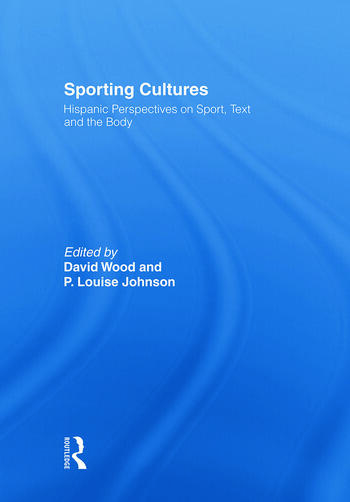 Sporting Cultures Hispanic Perspectives on Sport, Text and the Body book cover