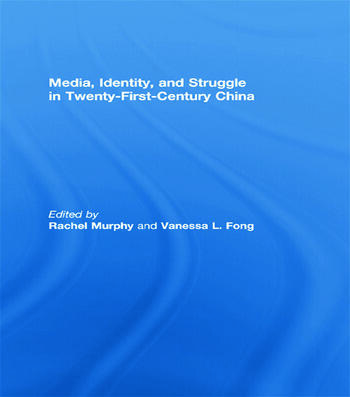 Media, Identity, and Struggle in Twenty-First-Century China book cover