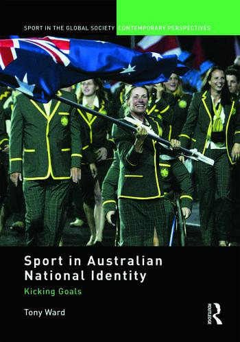 Sport in Australian National Identity Kicking Goals book cover