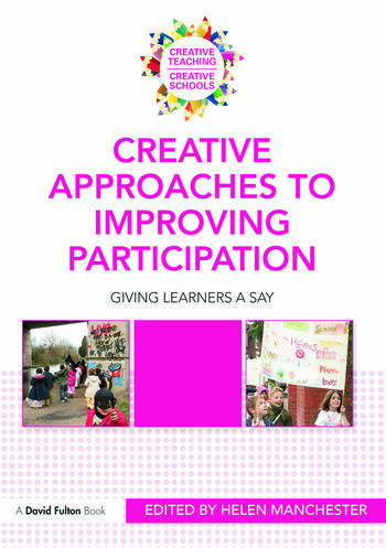 Creative Approaches to Improving Participation Giving learners a say book cover