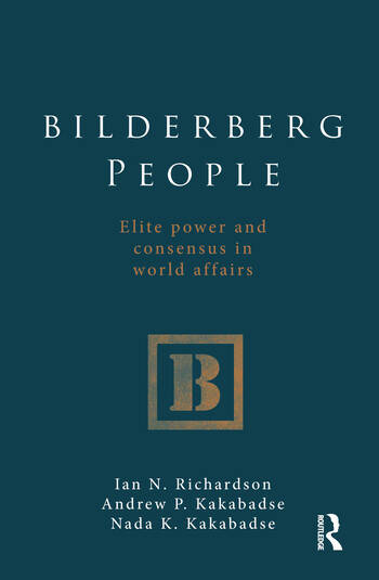 Bilderberg People Elite Power and Consensus in World Affairs book cover