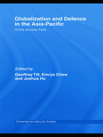 Globalisation and Defence in the Asia-Pacific Arms Across Asia book cover