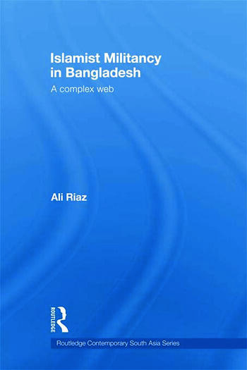 Islamist Militancy in Bangladesh A Complex Web book cover