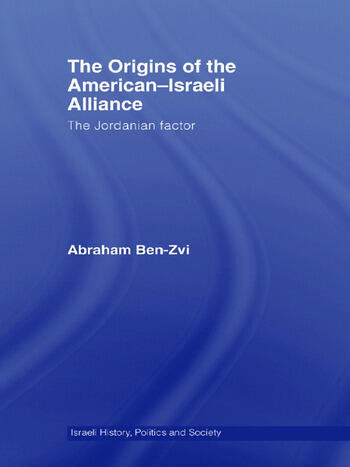 The Origins of the American-Israeli Alliance The Jordanian Factor book cover