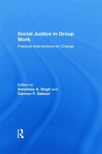 Social Justice in Group Work Practical Interventions for Change book cover