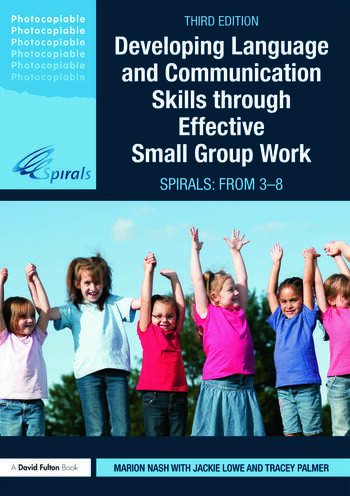 Developing Language and Communication Skills through Effective Small Group Work SPIRALS: From 3-8 book cover
