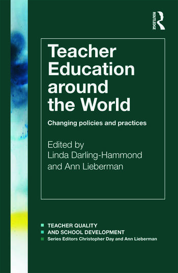 Teacher Education Around the World Changing Policies and Practices book cover