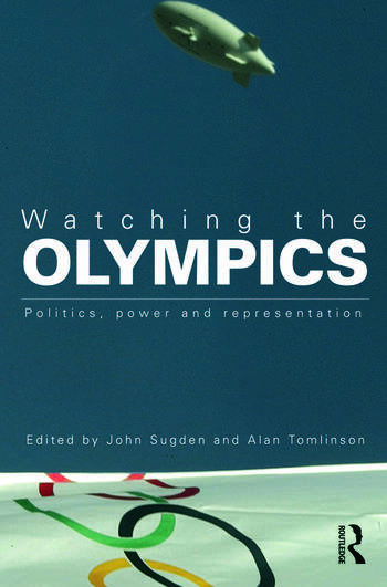 Watching the Olympics Politics, Power and Representation book cover