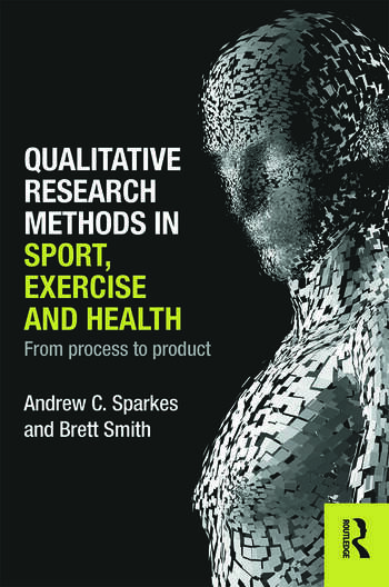 Qualitative Research Methods in Sport, Exercise and Health From Process to Product book cover