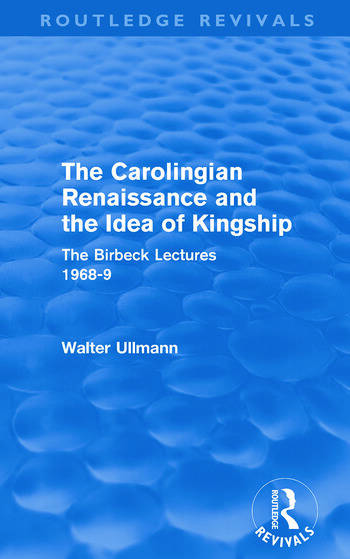 The Carolingian Renaissance and the Idea of Kingship (Routledge Revivals) book cover