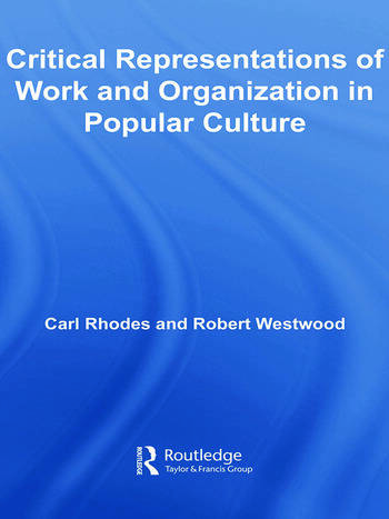 Critical Representations of Work and Organization in Popular Culture book cover