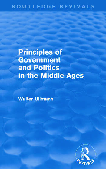 Principles of Government and Politics in the Middle Ages (Routledge Revivals) book cover