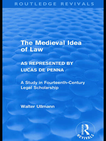 The Medieval Idea of Law as Represented by Lucas de Penna (Routledge Revivals) book cover