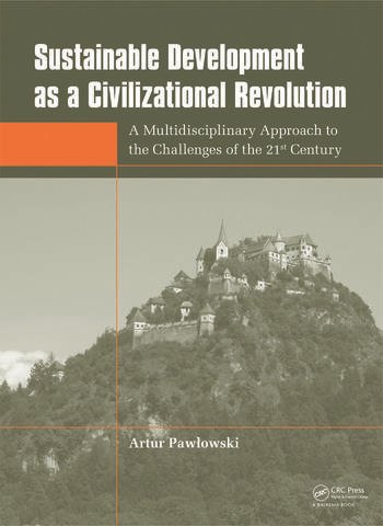 Sustainable Development as a Civilizational Revolution A Multidisciplinary Approach to the Challenges of the 21st Century book cover