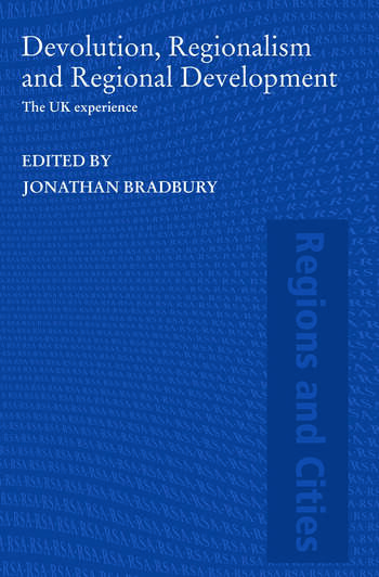Devolution, Regionalism and Regional Development The UK Experience book cover
