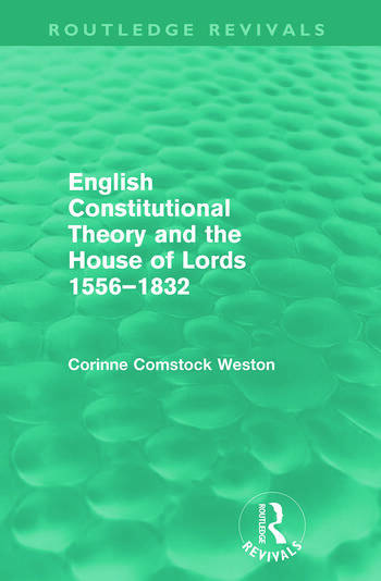 English Constitutional Theory and the House of Lords 1556-1832 (Routledge Revivals) book cover