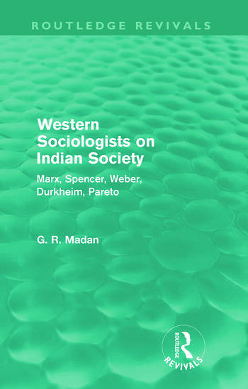 Western Sociologists on Indian Society (Routledge Revivals) Marx, Spencer, Weber, Durkheim, Pareto book cover