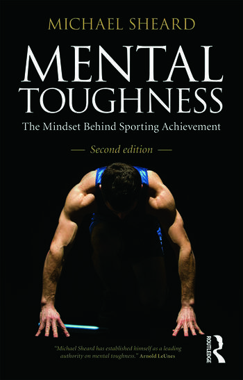 Mental Toughness The Mindset Behind Sporting Achievement, Second Edition book cover