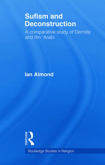 Sufism and Deconstruction A Comparative Study of Derrida and Ibn 'Arabi book cover