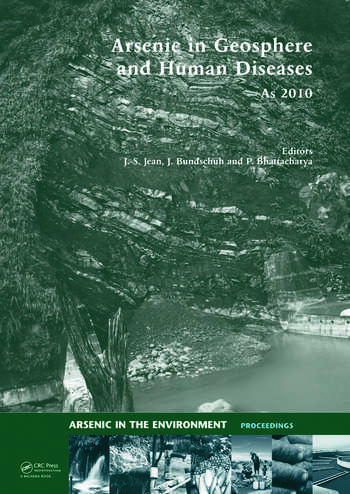 Arsenic in Geosphere and Human Diseases; Arsenic 2010 Proceedings of the Third International Congress on Arsenic in the Environment (As-2010) book cover