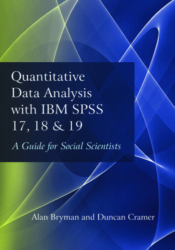 Quantitative Data Analysis with IBM SPSS 17, 18 & 19 A Guide for Social Scientists book cover