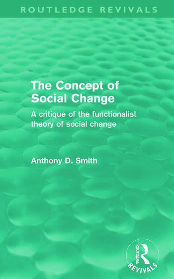 The Concept of Social Change (Routledge Revivals) A Critique of the Functionalist Theory of Social Change book cover