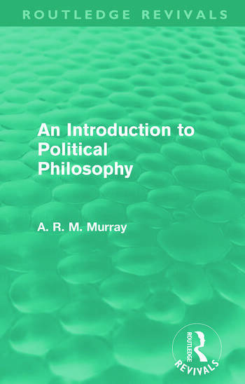 An Introduction to Political Philosophy (Routledge Revivals) book cover