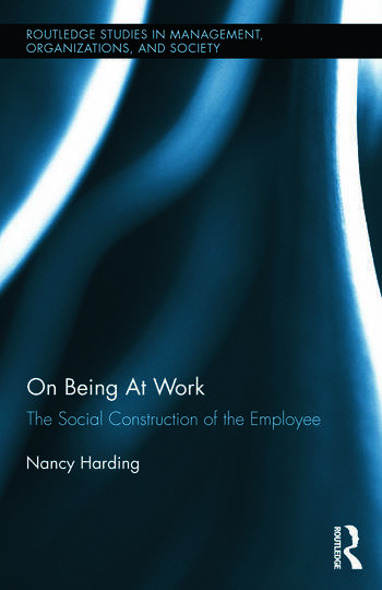 On Being At Work The Social Construction of the Employee book cover