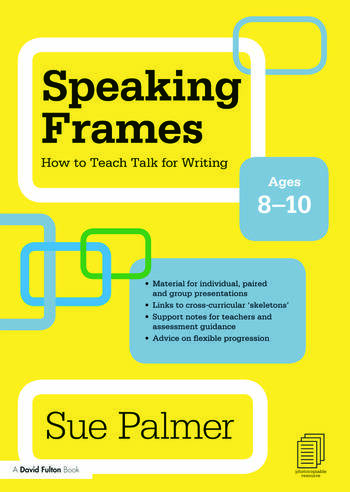 Speaking Frames: How to Teach Talk for Writing: Ages 8-10 book cover