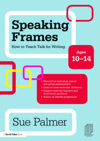 Speaking Frames: How to Teach Talk for Writing: Ages 10-14 book cover