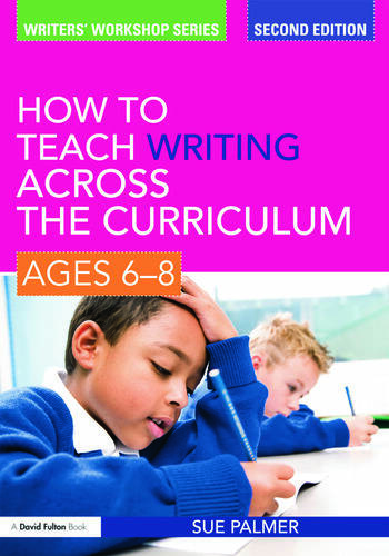 How to Teach Writing Across the Curriculum: Ages 6-8 book cover