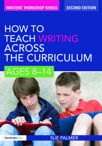 How to Teach Writing Across the Curriculum: Ages 8-14 book cover