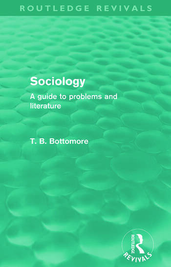 Sociology (Routledge Revivals) A guide to problems and literature book cover