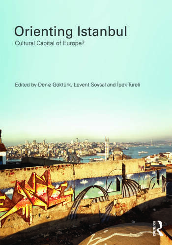 Orienting Istanbul Cultural Capital of Europe? book cover